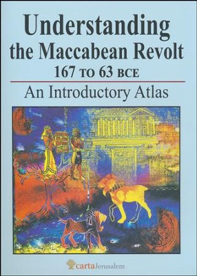 Understanding the Maccabean Revolt: 167 to 63 BCE- An Introductory Atlas  -     By: Michael Avi-Yonah, Shmuel Safrai, Ze'ev Safrai