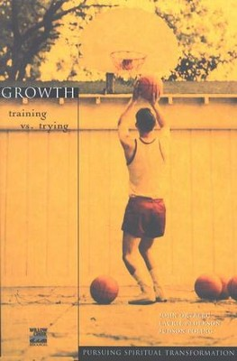 Growth: Everyday Training for Extraordinary Living, Pursuing Spiritual Transformation  -     By: John Ortberg, Laurie Pederson, Judson Poling