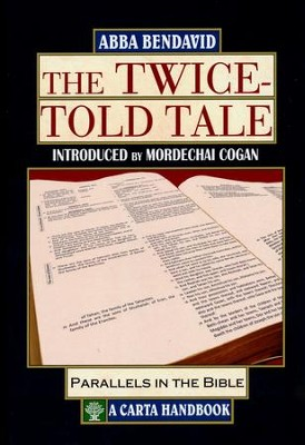 The Twice-Told Tale: Parallels in the Bible   -     By: Abba Bendavid