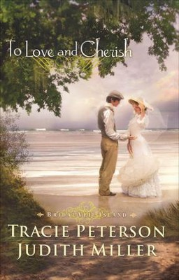 To Love and Cherish, Bridal Veil Island Series #2   -     By: Tracie Peterson, Judith Miller