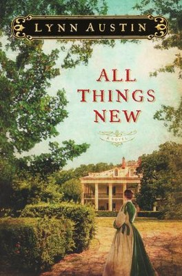All Things New  -     By: Lynn Austin