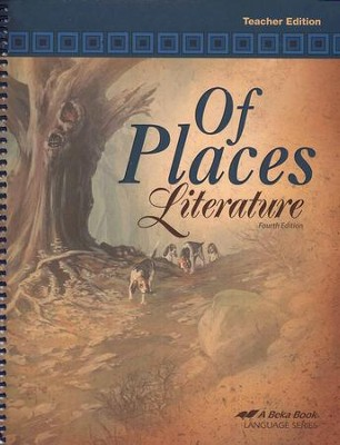 Abeka Of Places Literature--Teacher's Edition   -