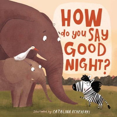 How Do You Say Good Night?  -