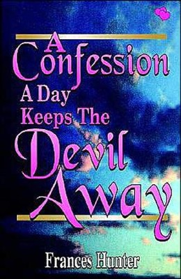 A Confession a Day Keeps the Devil Away  -     By: Frances E. Hunter