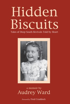 Hidden Biscuits: Tales of Deep South Revivals Told by Heart  -     By: Audrey Ward