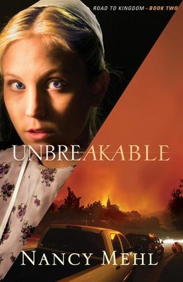Unbreakable, Road to Kingdom Series #2   -     By: Nancy Mehl