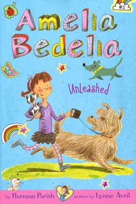 Amelia Bedelia Chapter Book #2: Amelia Bedelia Unleashed, Hardcover  -     By: Herman Parish     Illustrated By: Lynne Avril