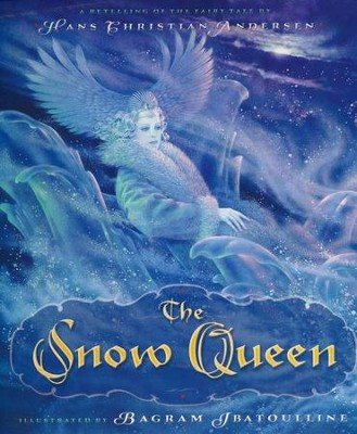 The Snow Queen  -     By: Hans Christian Andersen     Illustrated By: Bagram Ibatoulline