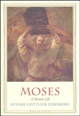 Moses: A Human Life  -     By: Avivah Gottlieb Zornberg