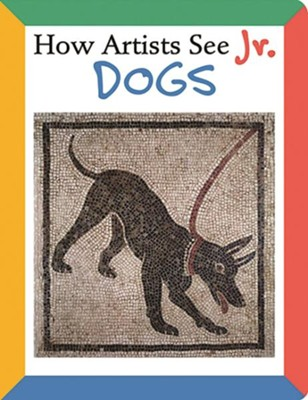 How Artist See Jr: Dogs  -     By: Colleen Carroll