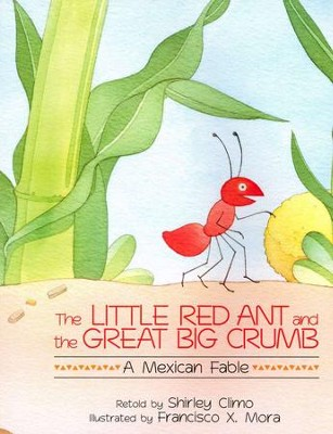 The Little Red Ant and the Great Big Crumb   -     By: Shirley Climo