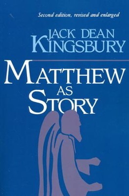Matthew As Story, Second Edition   -     By: Jack Dean Kingsbury