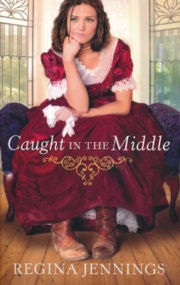 Caught in the Middle   -     By: Regina Jennings