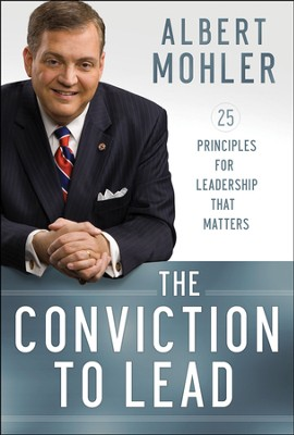The Conviction to Lead: 25 Principles for Leadership That Matters - Slightly Imperfect  -     By: Albert Mohler