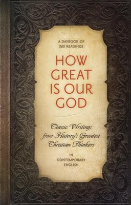 How Great is Our God: Classic Writings from History's Greatest Christian Thinkers in Contemporary English - eBook  -