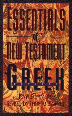Essentials of New Testament Greek             -     By: Ray Summers, Thomas Sawyer