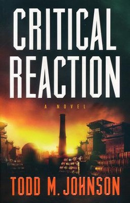 Critical Reaction    -     By: Todd M. Johnson