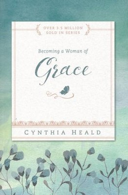 Becoming a Woman of Grace  -     By: Cynthia Heald