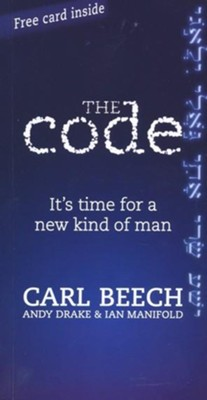 The Code: It's Time for a New Kind of Man  -     By: Carl Beech