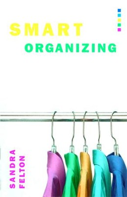 Smart Organizing: Simple Strategies for Bringing Order to Your Home - eBook  -     By: Sandra Felton