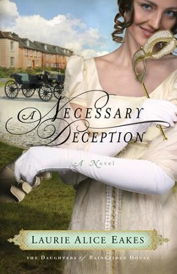 Necessary Deception, A: A Novel - eBook  -     By: Laurie Alice Eakes