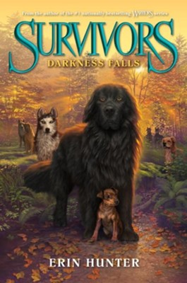 Darkness Falls, Survivors Series #3   -     By: Erin Hunter