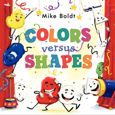 Colors versus Shapes  -     By: Mike Boldt     Illustrated By: Mike Boldt