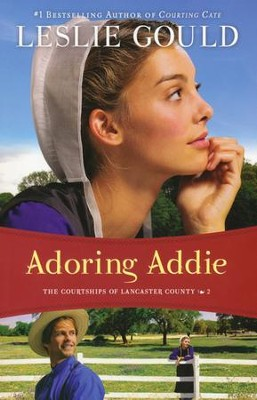 Adoring Addie, Courtships of Lancaster County Series #2  - Slightly Imperfect  -     By: Leslie Gould