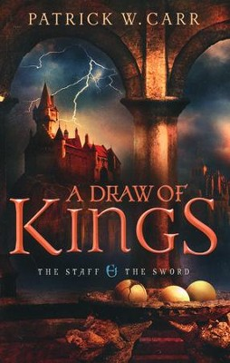 A Draw of Kings, Staff and the Sword Series #3   -     By: Patrick W. Carr