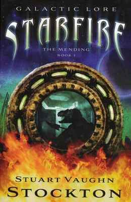 Starfire: The Mending, Book 1   -     By: Stuart Vaughn Stockton