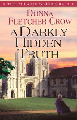A Darkly Hidden Truth, Monastery Murders Series #2   -     By: Donna Fletcher Crow