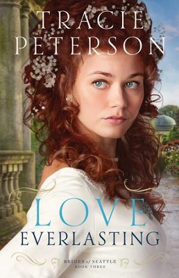 Love Everlasting #3  -     By: Tracie Peterson