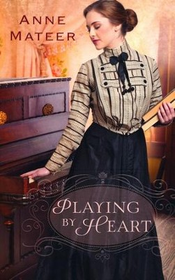 Playing By Heart  -     By: Anne Mateer