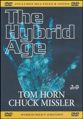 The Hybrid Age, DVD   -     By: Chuck Missler, Tom Horn