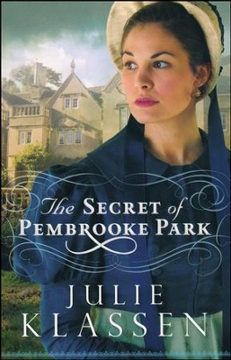 The Secret of Pembrooke Park  -     By: Julie Klassen