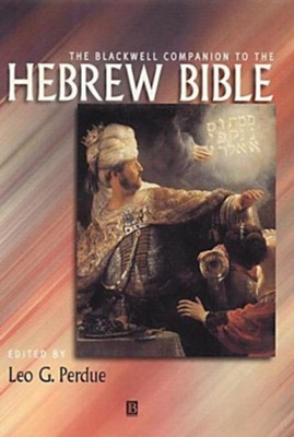Companion to Hebrew Bible  -     Edited By: Leo G. Perdue