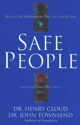 Safe People   -     By: Dr. Henry Cloud, Dr. John Townsend