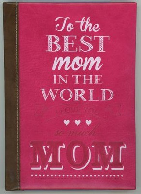 To the Best Mom In the World Devotional, Lux-Leather  -