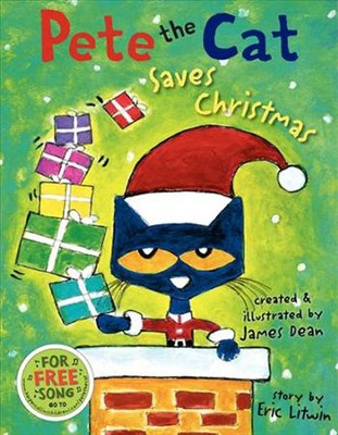 Pete the Cat Saves Christmas  -     By: Eric Litwin     Illustrated By: James Dean