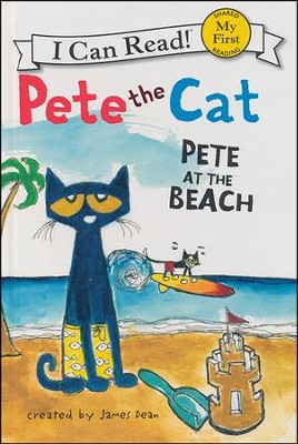 Pete the Cat: Pete at the Beach  -     By: James Dean     Illustrated By: James Dean