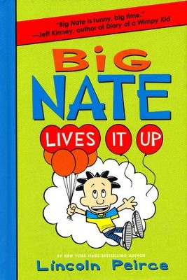 Big Nate Lives It Up  -     By: Lincoln Pierce     Illustrated By: Lincoln Pierce