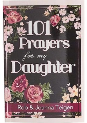 101 Prayers for My Daughter  -