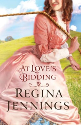 At Love's Bidding  -     By: Regina Jennings