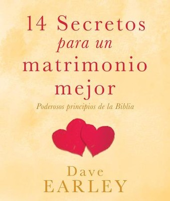 14 Secretos para un matrimonio mejor: Poderosos principios de la Biblia - eBook  -     By: Dave Earley