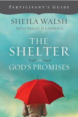 The Shelter of God's Promises Participant's Guide - eBook  -     By: Sheila Walsh