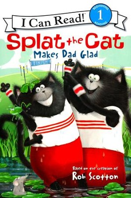 Splat the Cat Makes Dad Glad  -     By: Rob Scotton     Illustrated By: Rob Scotton