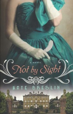 Not by Sight, A Novel   -     By: Kate Breslin