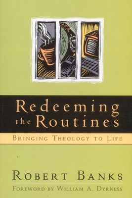 Redeeming the Routines   -     By: Robert Banks