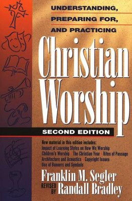 Christian Worship, Second Edition   -     By: Franklin M. Segler, Randall Bradley