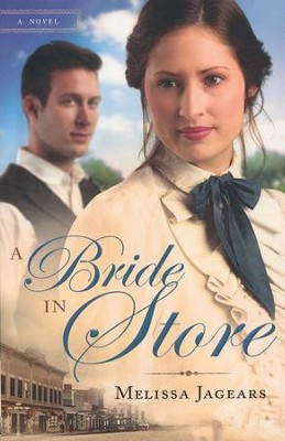 A Bride in Store, Mail Order Brides Series #2   -     By: Melissa Jagears